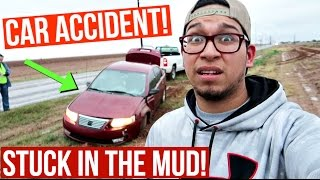 CAR ACCIDENT! | STUCK IN THE MUD