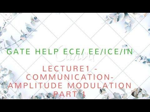 LECTURE 1 - COMMUNICATION- Amplitude Modulation PART 1