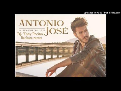 Antonio Jose – A un Milímetro de ti –  Bachata Remix  Dj Tony Pecino