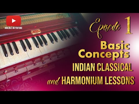 Basic Concepts of Music | Episode 1 | Indian Classical Music and Harmonium Lessons|