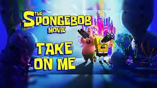 The SpongeBob Movie: Sponge on the Run - TAKE ON ME [Version Edit] Resimi