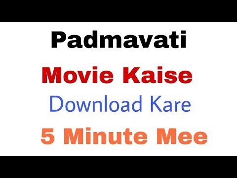 How To Download Padmavati Movie In Very Easy Steps