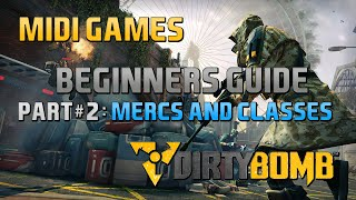 Dirty Bomb - Beginner's Guide - Mercs (Midi Games)