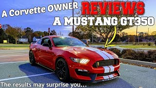 A Shelby GT350 Mustang REVIEW from a Corvette owners perspective. 🤔