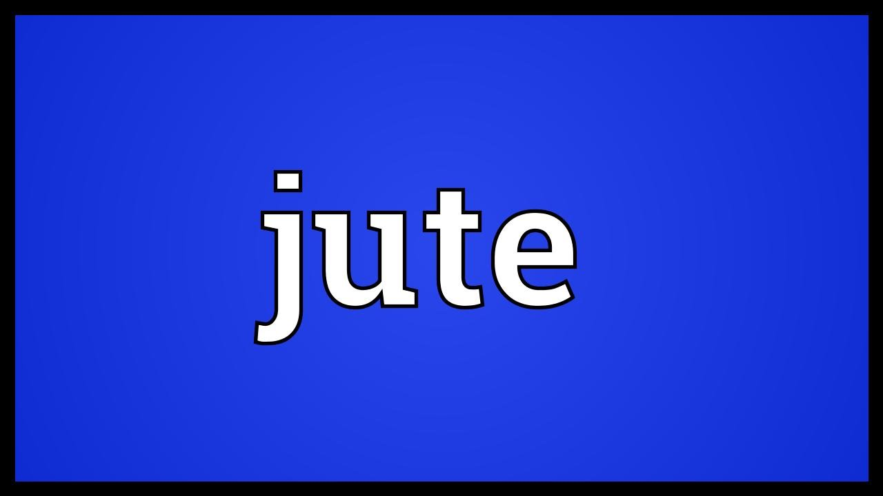 Jute Meaning Youtube