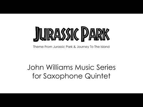 Jurassic Park by John Williams for Saxophone Quintet