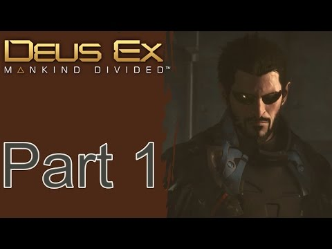 Deus Ex Mankind Divided Walkthrough Gameplay Part 1 - Intro (HD)