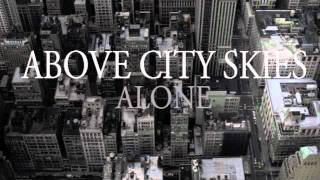 Watch Above City Skies Place Of Fear video