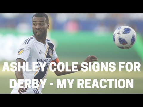 Ashley Cole Signs For Derby - My Reaction