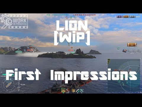 HMS Lion [WiP] - First Impressions