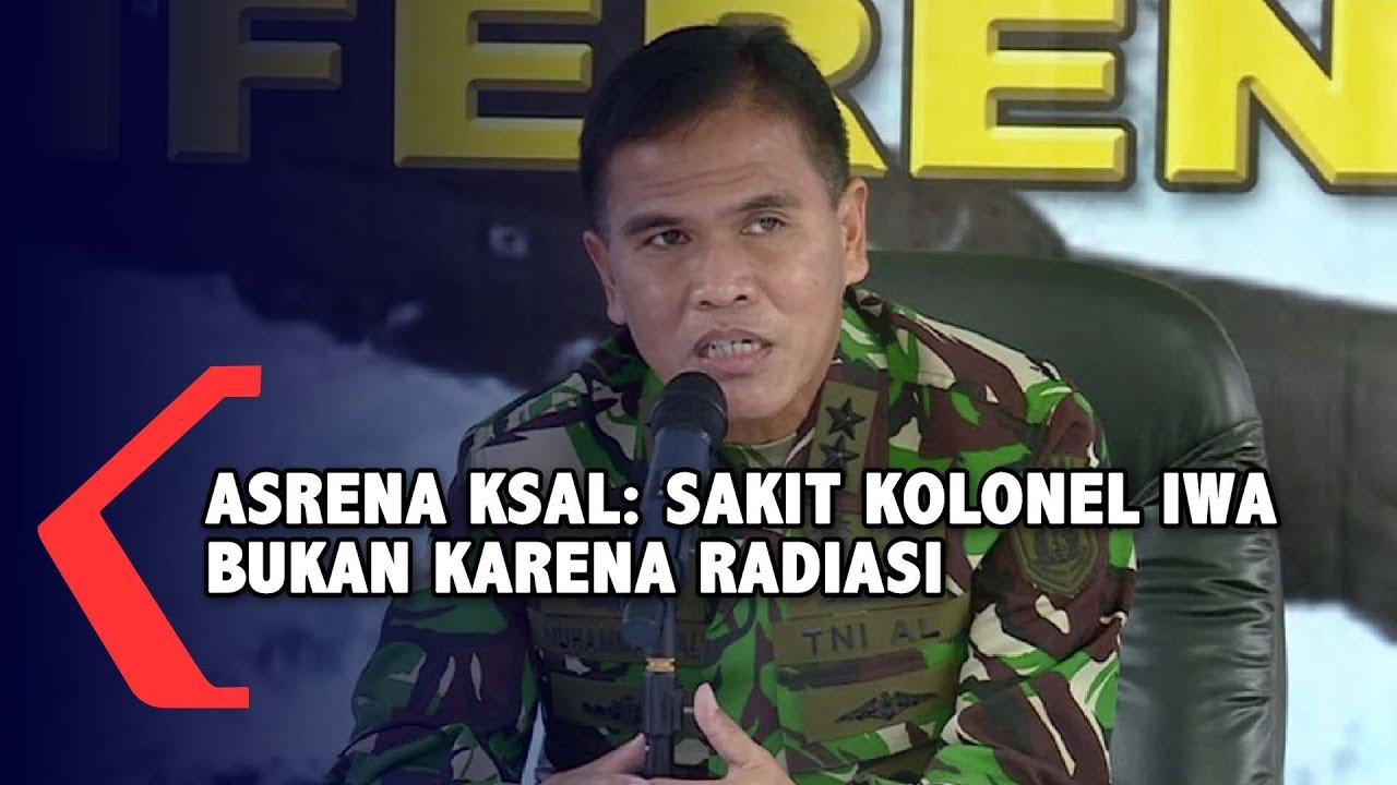 Asrena KSAL: Sakit Kolonel Iwa Kartiwa Bukan Karena Radiasi Zat Merkuri