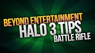 Quick tips - halo 3 battle rifle