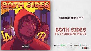Shordie Shordie - Both Sides Ft. Shoreline Mafia
