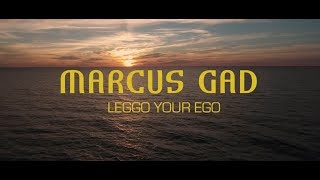 Marcus Gad - Leggo Your Ego [Official Lyrics Video]