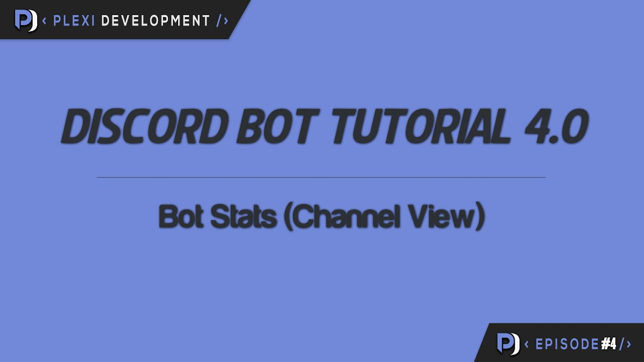 Discord Bot Tutorial: Bot Stats (Channel View) [ep  4]