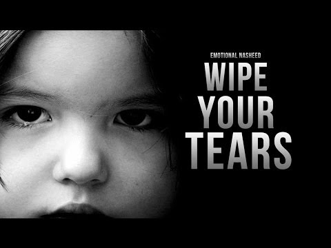 Wipe Your Tears - Emotional Nasheed
