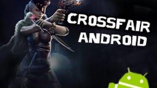 Кроссфаер на андроид обзор на русском 2016 & CrossFire no Android регистрация скачивание!!!!!!
