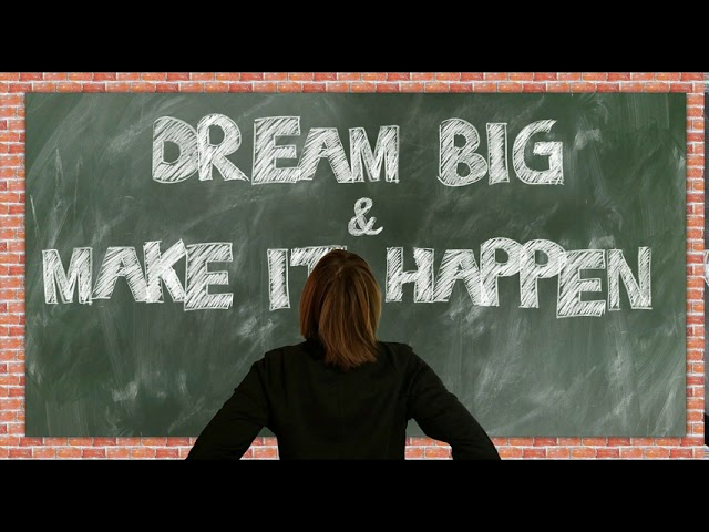 Dream Big and Make Your Dream Happen -  Guided Meditation