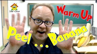 Peel Banana - Warm Up  for your Class or Home - ESL Teaching Tips - Mike
