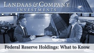 Federal Reserve Holdings: What to Know
