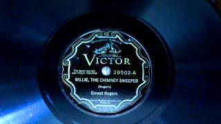 Ernest Rogers - Willie, The Chimney Sweeper Recorded 2/17/27 Victor Matrix BVE-37915