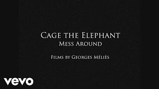 Смотреть клип Cage The Elephant - Mess Around