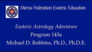 Esoteric Astrology Adventure 143 a