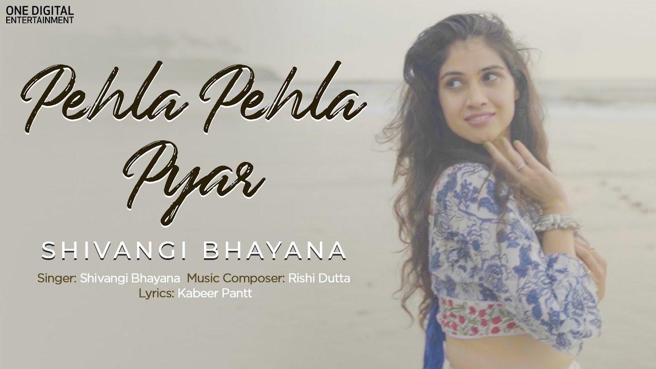 Pehla Pehla Pyaar (Official Video) | Shivangi Bhayana | Rishi Dutta | Kabeer Pantt |