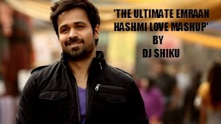 The Ultimate Emraan Hashmi Love Mashup (HD)