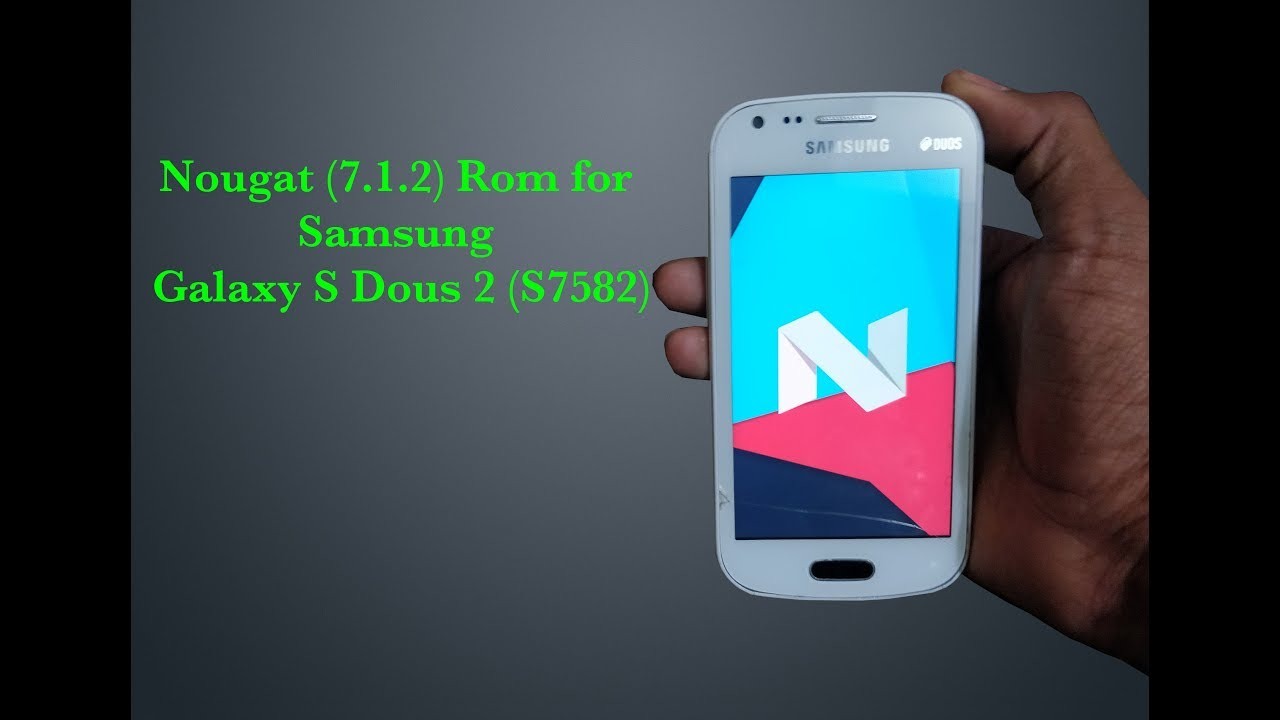 Nougat ( 7 1 2) ROM for Samsung Galaxy S Duos 2 [GT-S7582] (Hindi) by  VicTech
