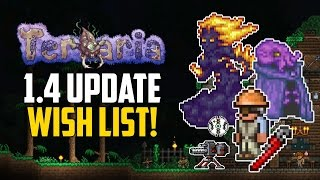 Terraria 1.4 UPDATE WISH LIST! NEW BOSSES, EVENTS, BIOMES & ITEMS IDEAS! | 1.3.6