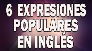 6 Expresiones que se usan mucho en inglés
