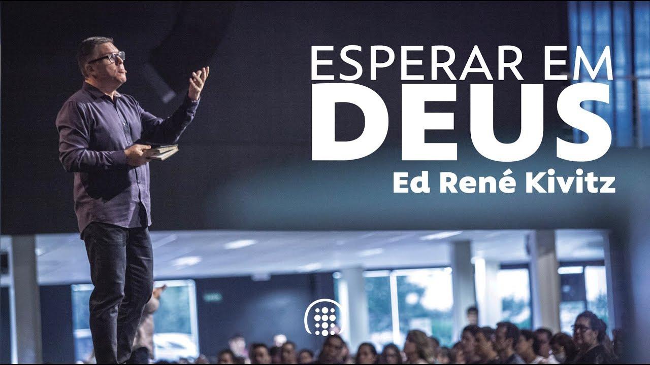 Eterno Devedor Esperar Em Deus: Ed René Kivitz - YouTube