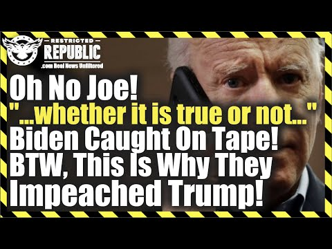 """Oh No Joe! """"...whether it is true or not..."""" Biden Caught On Tape! This Is Why They Impeac"""