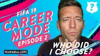 WHO DID I CHOOSE?? - FIFA 19 Career Mode Ep. #2