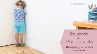 Rewards vs Punishments - Managing your child's behaviour
