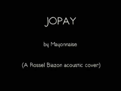 Jopay - Mayonnaise (Rossel Biazon acoustic cover)