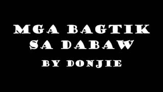 MGA BAGTIK BY DONJIE (OFFICIALMUZC2016)