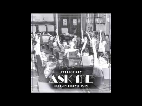 Tyler Gary - Ask Me (prod. by Elroy Jetson)