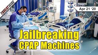 Jailbreaking CPAP Machines To Be Ventilators - ThreatWire