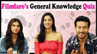 GK Quiz with the Cast of SOTY 2 Ananya Pandey Tara Sutaria Tiger Shroff SOTY2 Cast Interview