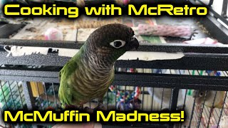 Cooking with McRetro: McMuffin Madness