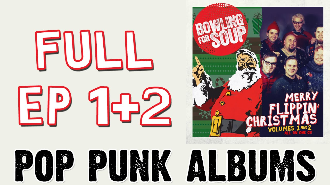 Bowling For Soup - Merry Flippin\' Christmas (FULL EP) - YouTube