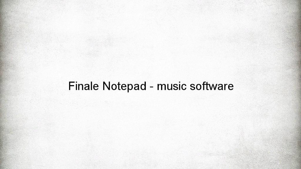 Finale Notepad - music software - Download Link
