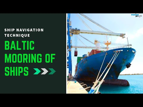 Baltic Mooring of Ships Explained : Ship Navigation Technique