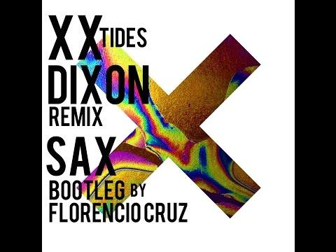 Sax House The xx Tides Feat. Florencio Cruz (Dixon Remix)