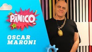 Baixar Oscar Maroni - Pânico - 10/05/18