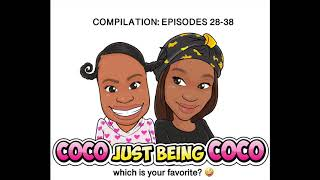 Coco Just Being Coco: Compilation 3 Episodes 28-38