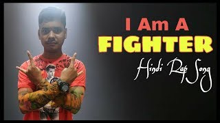 I am a FIGHTER | Hindi Rap Song | by Pune Ka Rapper
