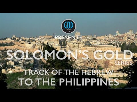 Solomon's Gold Series - Part 7: Track of the Hebrew to the Philippines